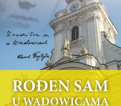 "WADOWICE & KRAKOW,        ""Ivane Pavle II., hvala!"""